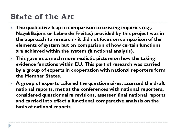 State of the Art The qualitative leap in comparison to existing inquiries (e. g.