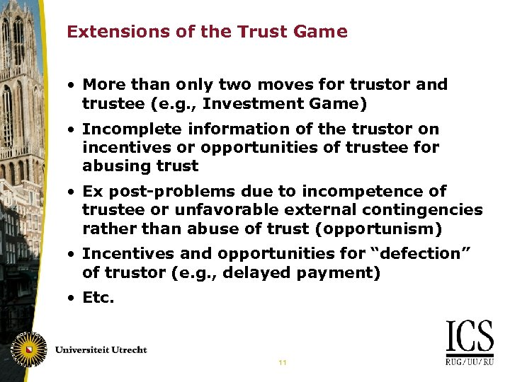 Extensions of the Trust Game • More than only two moves for trustor and