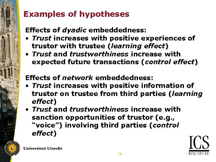 Examples of hypotheses Effects of dyadic embeddedness: • Trust increases with positive experiences of