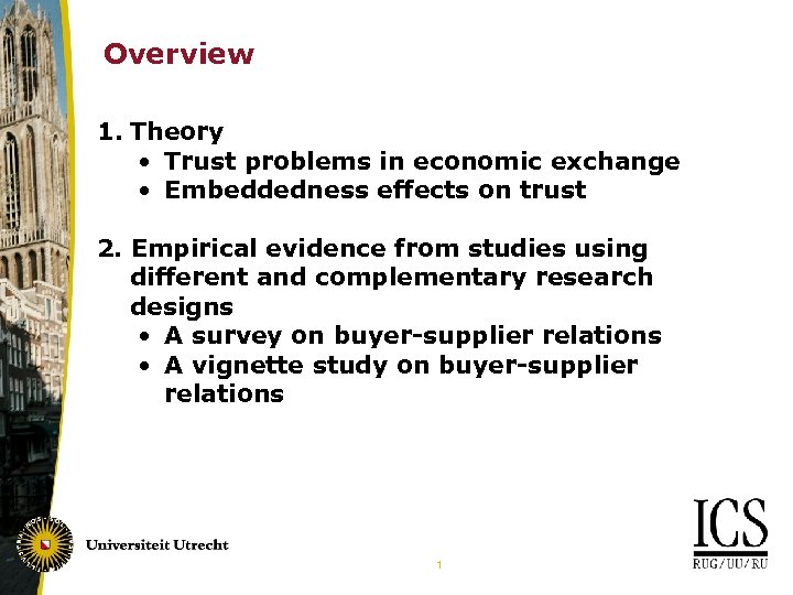Overview 1. Theory • Trust problems in economic exchange • Embeddedness effects on trust