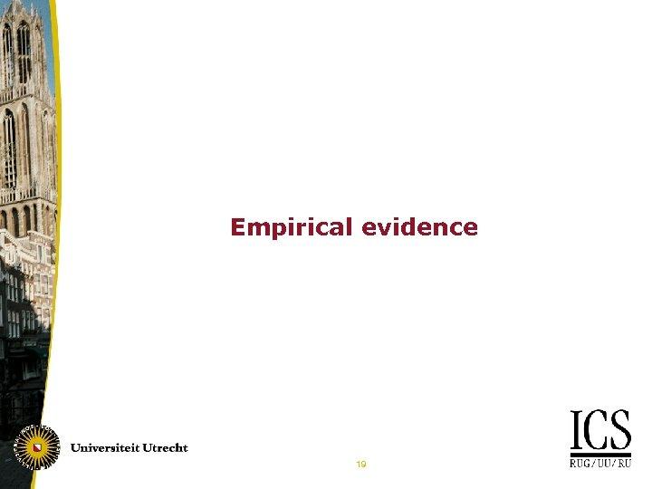 Empirical evidence 19