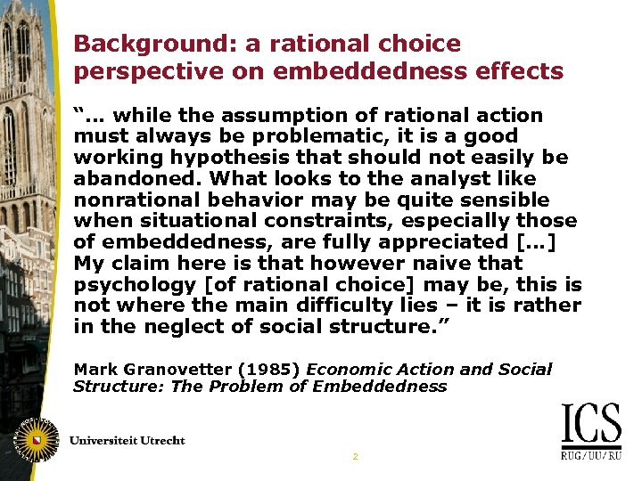 "Background: a rational choice perspective on embeddedness effects ""… while the assumption of rational"
