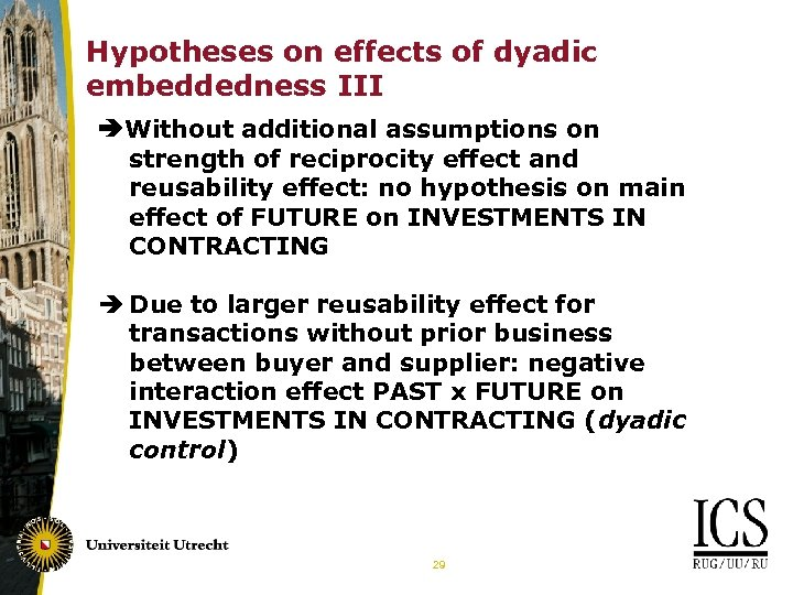 Hypotheses on effects of dyadic embeddedness III Without additional assumptions on strength of reciprocity