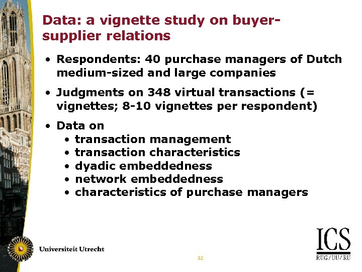 Data: a vignette study on buyersupplier relations • Respondents: 40 purchase managers of Dutch