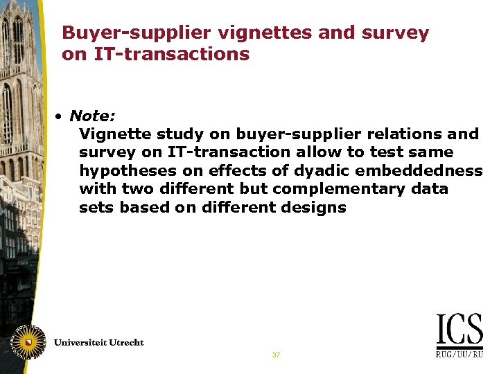 Buyer-supplier vignettes and survey on IT-transactions • Note: Vignette study on buyer-supplier relations and