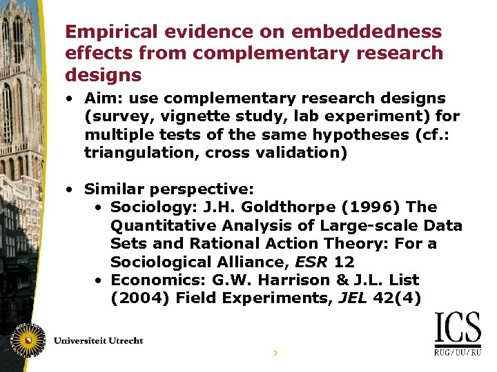 Empirical evidence on embeddedness effects from complementary research designs • Aim: use complementary research