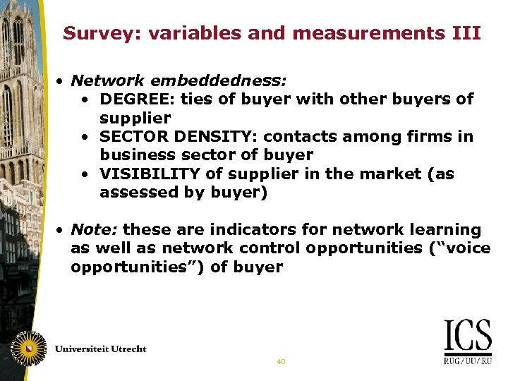 Survey: variables and measurements III • Network embeddedness: • DEGREE: ties of buyer with