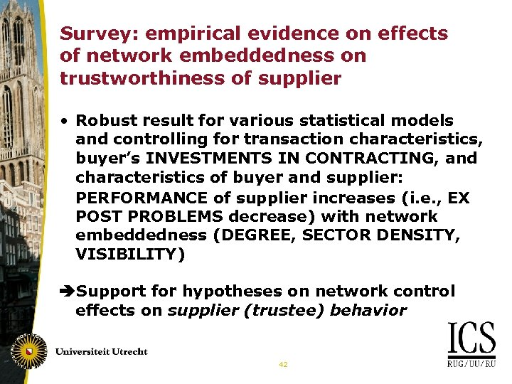 Survey: empirical evidence on effects of network embeddedness on trustworthiness of supplier • Robust