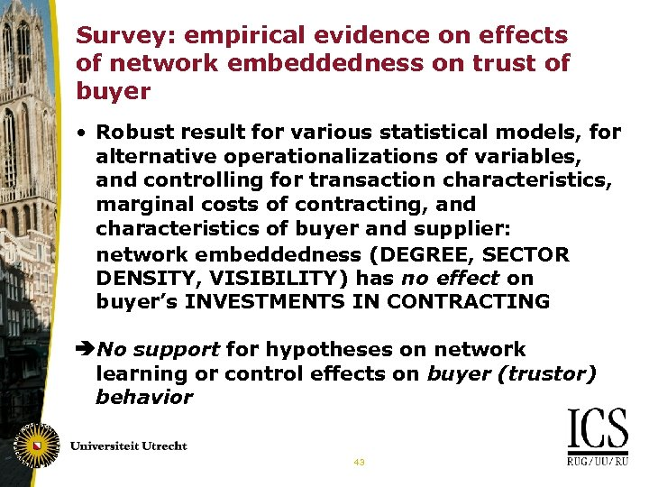 Survey: empirical evidence on effects of network embeddedness on trust of buyer • Robust