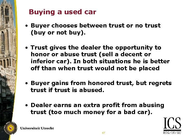 Buying a used car • Buyer chooses between trust or no trust (buy or