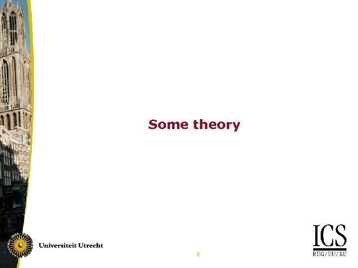 Some theory 5