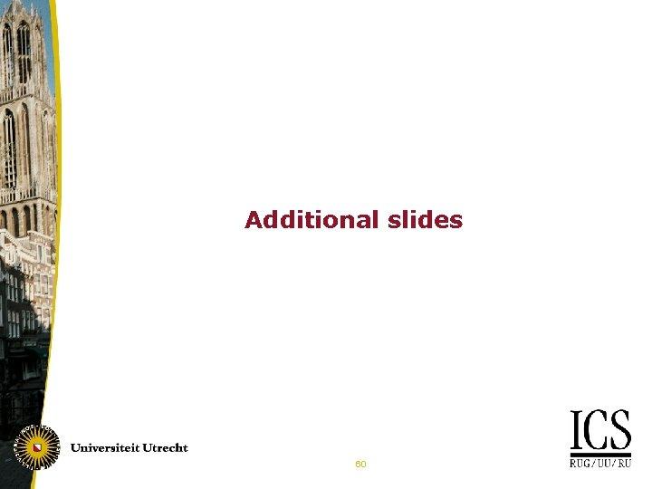 Additional slides 60