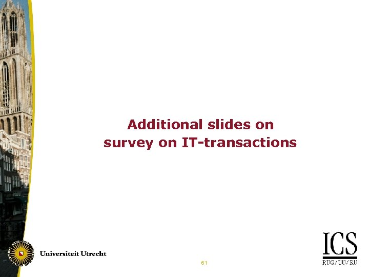 Additional slides on survey on IT-transactions 61