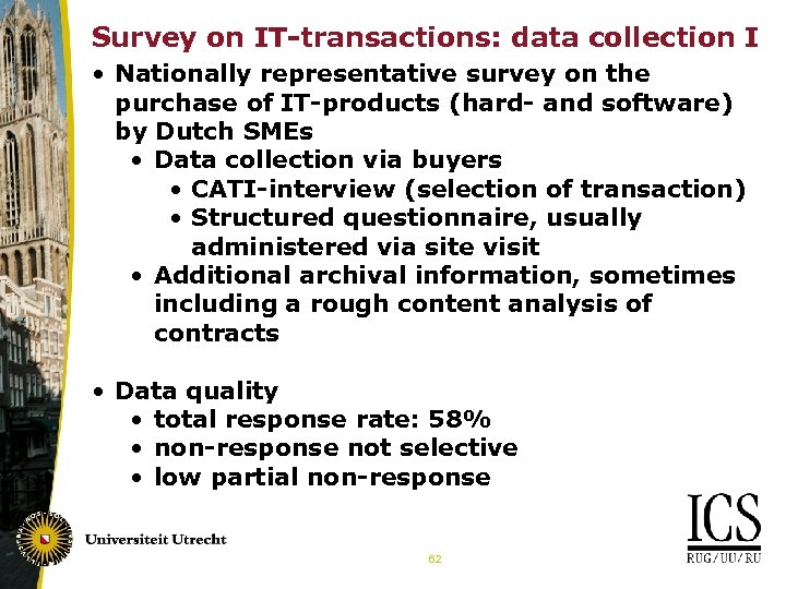Survey on IT-transactions: data collection I • Nationally representative survey on the purchase of