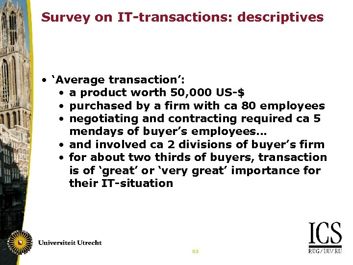 Survey on IT-transactions: descriptives • 'Average transaction': • a product worth 50, 000 US-$