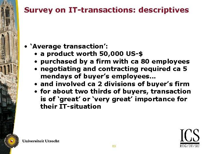 Survey on IT-transactions: descriptives • 'Average transaction': • a product worth 50, 000 US-$