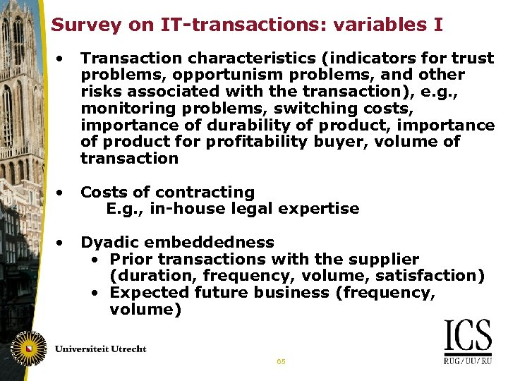 Survey on IT-transactions: variables I • Transaction characteristics (indicators for trust problems, opportunism problems,