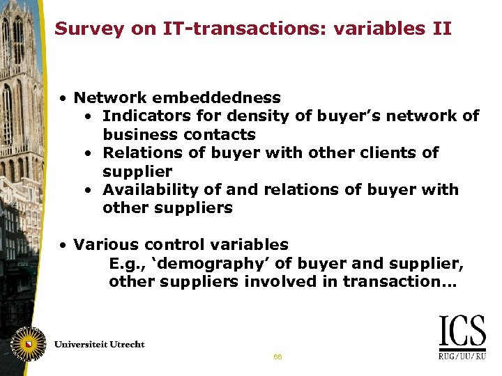 Survey on IT-transactions: variables II • Network embeddedness • Indicators for density of buyer's