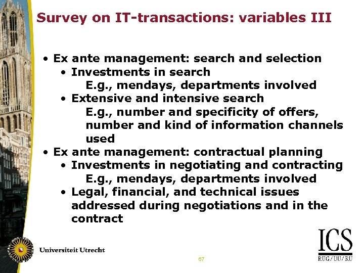 Survey on IT-transactions: variables III • Ex ante management: search and selection • Investments
