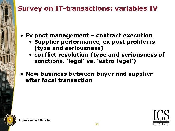 Survey on IT-transactions: variables IV • Ex post management – contract execution • Supplier