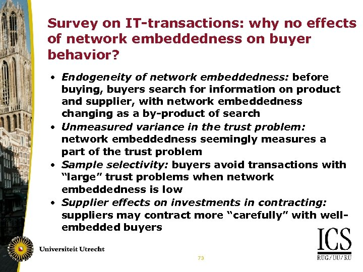 Survey on IT-transactions: why no effects of network embeddedness on buyer behavior? • Endogeneity