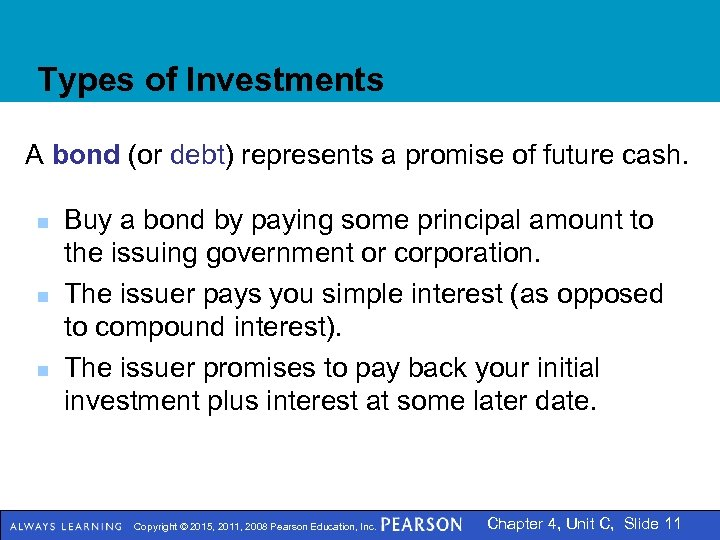 Types of Investments A bond (or debt) represents a promise of future cash. n