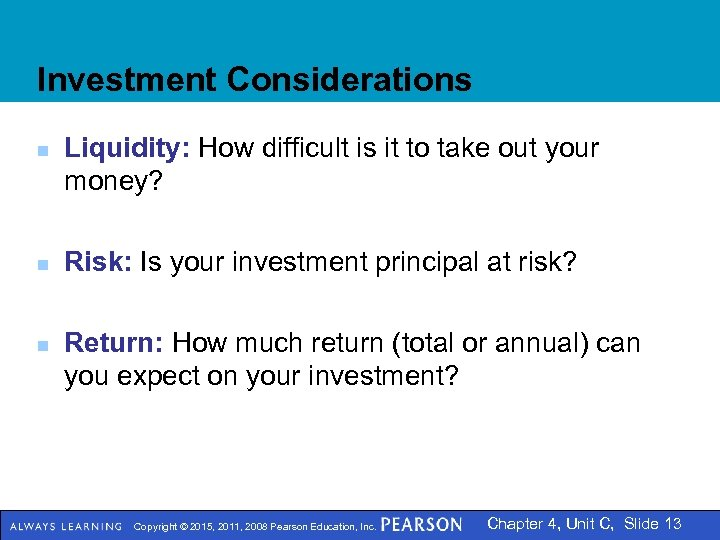 Investment Considerations n n n Liquidity: How difficult is it to take out your