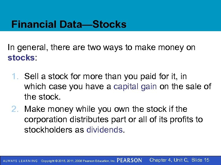 Financial Data—Stocks In general, there are two ways to make money on stocks: 1.