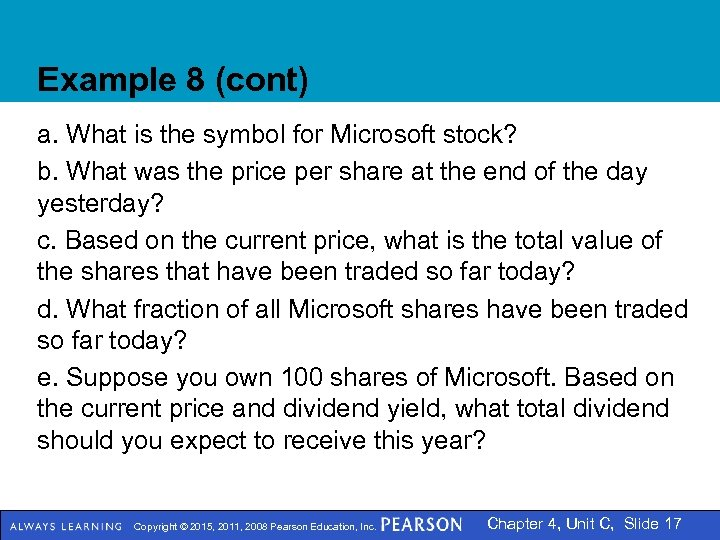 Example 8 (cont) a. What is the symbol for Microsoft stock? b. What was