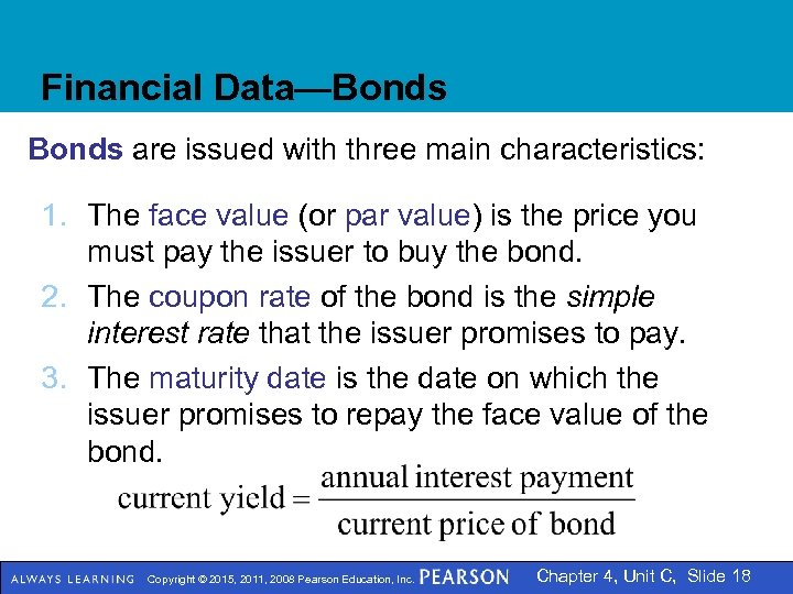 Financial Data—Bonds are issued with three main characteristics: 1. The face value (or par