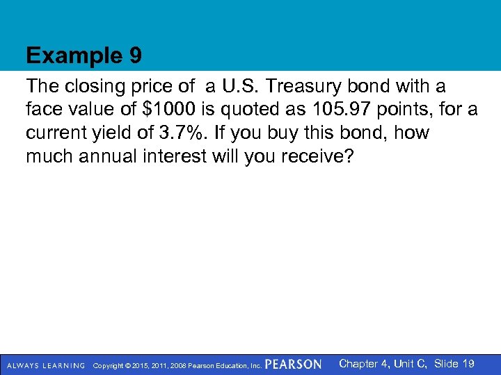 Example 9 The closing price of a U. S. Treasury bond with a face