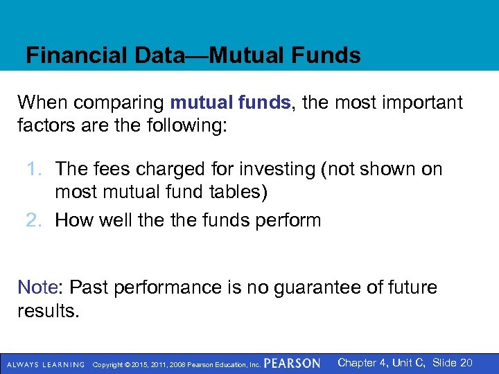 Financial Data—Mutual Funds When comparing mutual funds, the most important factors are the following: