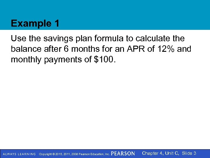 Example 1 Use the savings plan formula to calculate the balance after 6 months