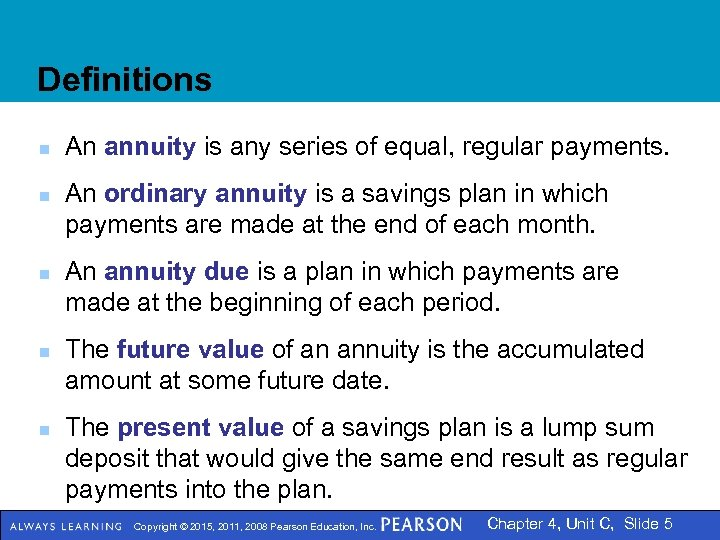 Definitions n n n An annuity is any series of equal, regular payments. An