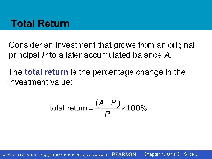 Total Return Consider an investment that grows from an original principal P to a