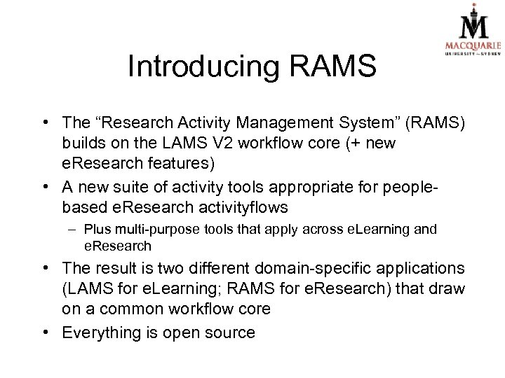 """Introducing RAMS • The """"Research Activity Management System"""" (RAMS) builds on the LAMS V"""