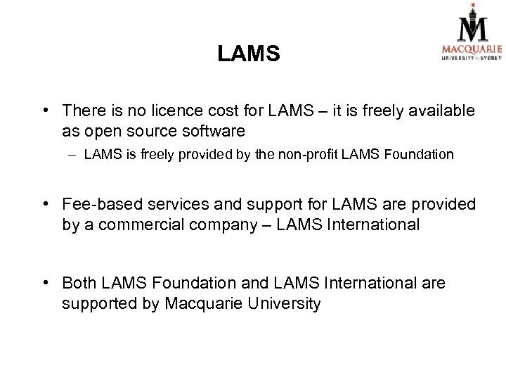 LAMS • There is no licence cost for LAMS – it is freely available