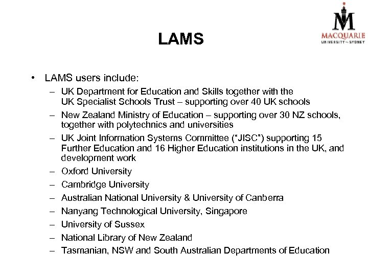 LAMS • LAMS users include: – UK Department for Education and Skills together with