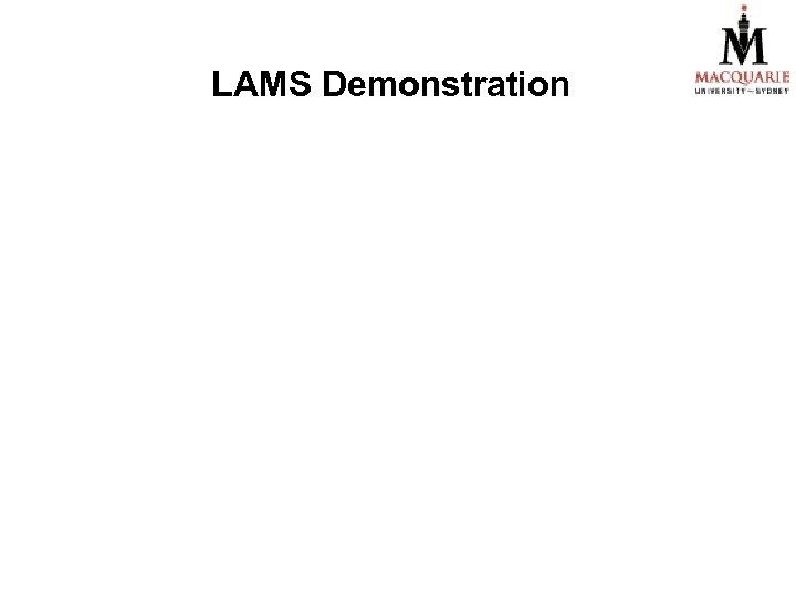 LAMS Demonstration