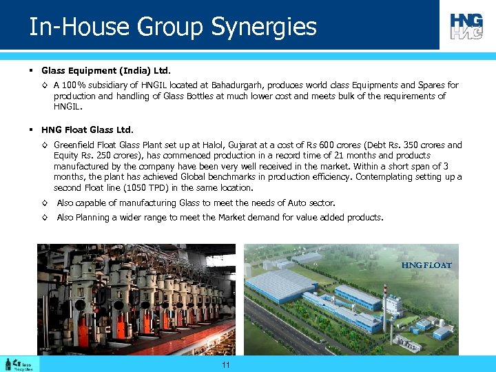 In-House Group Synergies § Glass Equipment (India) Ltd. ◊ A 100% subsidiary of HNGIL