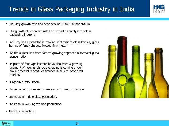 Trends in Glass Packaging Industry in India § Industry growth rate has been around