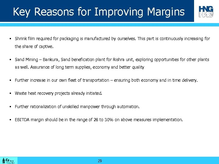 Key Reasons for Improving Margins § Shrink film required for packaging is manufactured by