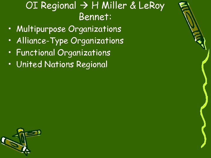 • • OI Regional H Miller & Le. Roy Bennet: Multipurpose Organizations Alliance-Type