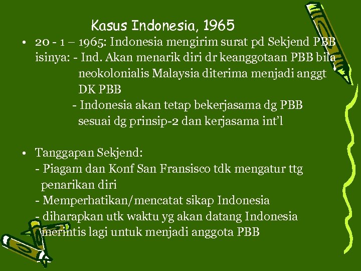 Kasus Indonesia, 1965 • 20 - 1 – 1965: Indonesia mengirim surat pd Sekjend