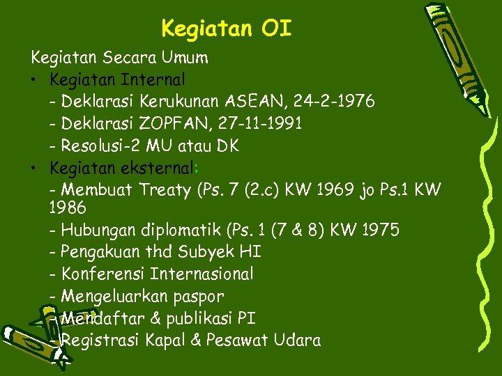 Kegiatan OI Kegiatan Secara Umum • Kegiatan Internal - Deklarasi Kerukunan ASEAN, 24 -2