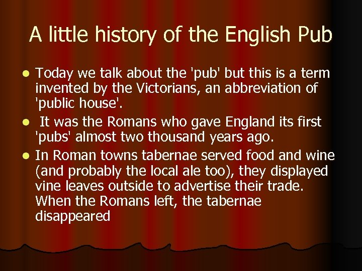 A little history of the English Pub Today we talk about the 'pub' but