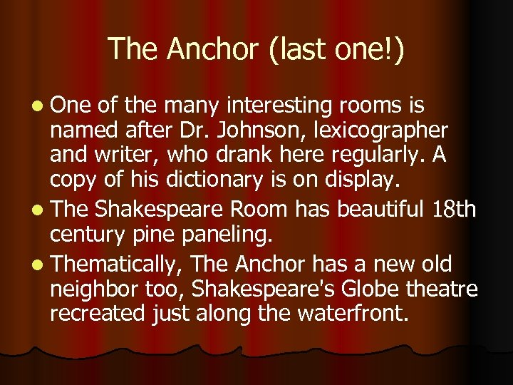 The Anchor (last one!) l One of the many interesting rooms is named after