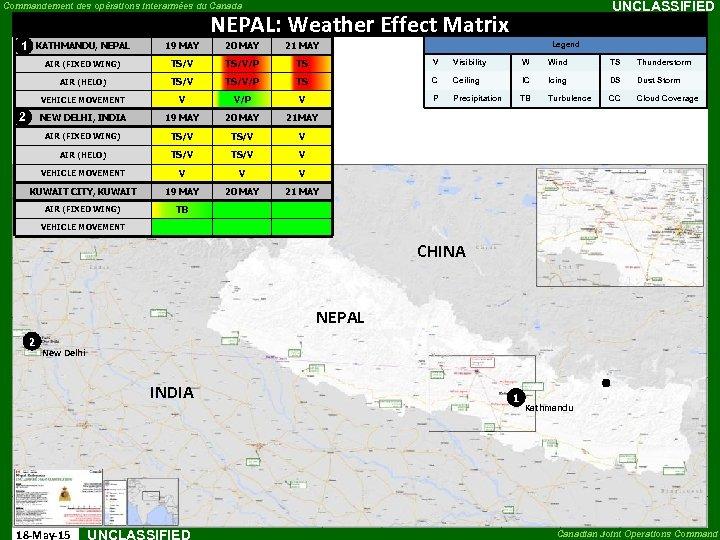 UNCLASSIFIED Commandement des opérations interarmées du Canada NEPAL: Weather Effect Matrix 1 Legend KATHMANDU,