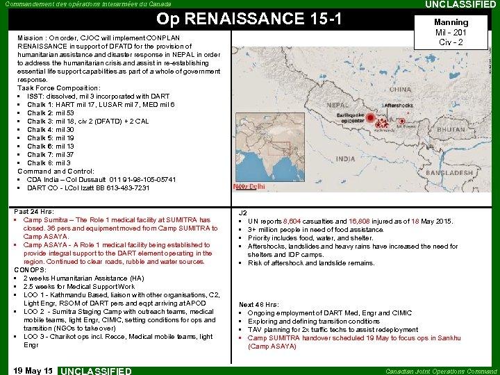 Commandement des opérations interarmées du Canada Op RENAISSANCE 15 -1 Mission : On order,