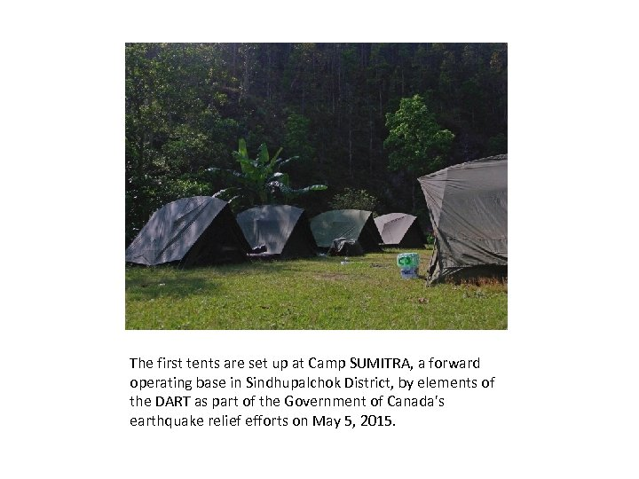 The first tents are set up at Camp SUMITRA, a forward operating base in